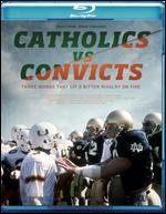 30 FOR 30:CATHOLICS VS CONVICTS