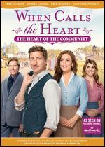 WHEN CALLS THE HEART:HEART OF THE COM