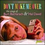 Don't Make Me Over: the Songs of Burt Bacharach & Hal David