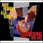 CHEWING THE FAT:DELUXE EDITION