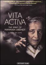 VITA ACTIVA:SPIRIT OF HANNAH ARENDT