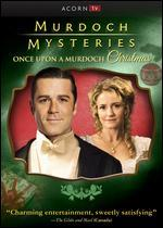 MURDOCH MYSTERIES:ONCE UPON A MURDOCH