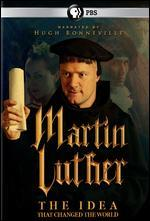 MARTIN LUTHER:IDEA THAT CHANGED THE W