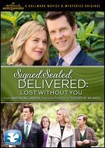 SIGNED SEALED DELIVERED:LOST WITHOUT