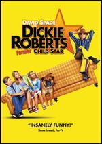 DICKIE ROBERTS:FORMER CHILD STAR