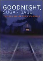 GOODNIGHT SUGAR BABE:KILLING OF VERA