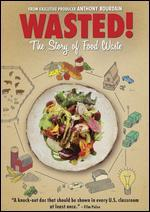 WASTED THE STORY OF FOOD WASTE