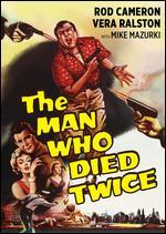 MAN WHO DIED TWICE