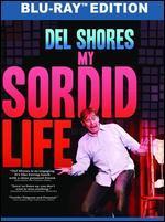 DEL SHORES:MY SORDID LIFE