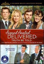 SIGNED SEALED DELIVERED:TRUTH BE TOLD