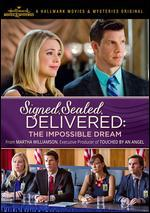 SIGNED SEALED DELIVERED:IMPOSSIBLE DR