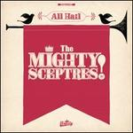 All Hail the Mighty Sceptres! [LP]