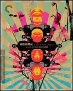 MISHIMA:LIFE IN FOUR CHAPTERS