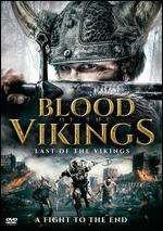 BLOOD OF THE VIKINGS:LAST OF THE VIKI