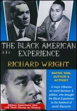 Black American Experience: Richard Wright - Native Son, Author & Activist