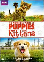 WONDERFUL WORLD OF PUPPIES & KITTENS