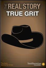 REAL STORY:TRUE GRIT