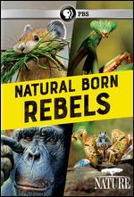 NATURE:NATURAL BORN REBELS