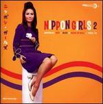 Nippon Girls, Vol. 2: Japanese Pop, Beat & Rock 'n' Roll 1965-70