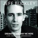 Dreams of the Way We Were: Live 1992 Radio Broadcast