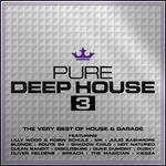 Pure Deep House, Vol. 3 [Digipak]