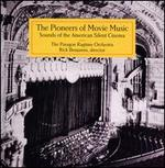 The Pioneers of Movie Music: Sounds from the American Silent Cinema