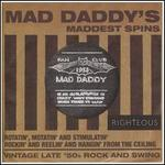Mad Daddy's Maddest Spins: Rotatin', Motivatin' And Stimulatin' Rockin' And Reelin' And Hangin' From The Ceiling: Vintage Late '50s Rock And Swing [5/12]