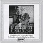 MISSISSIPPI FIDDLE TUNES AND SONGS