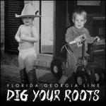Dig Your Roots [8/26]