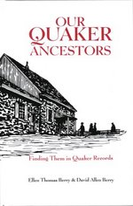 Our Quaker Ancestors:  Finding Them in Quaker Records
