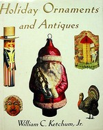 Holiday Ornaments and Antiques