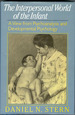 The Interpersonal World of the Infant: a View From Psychoanalysis and Development Psychology