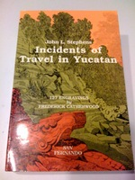 Incidents of Travel in the Yucatan (Volumes 1 and 2)
