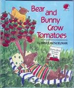 Bear and Bunny Grow Tomatoes