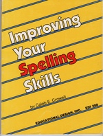 Improving Your Spelling Skills/With Teacher's Guide