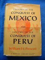 History of the Conquest of Mexico and the History and Conquest of Peru