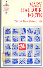 The Led-Horse Claim:  A Romance of a Mining Camp (1882) (Americans in Fictions Series)