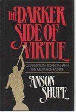 The Darker Side of Virtue