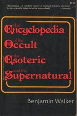 Encyclopedia of the Occult, the Esoteric and the Supernatural
