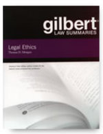 Gilbert Law Summary on Legal Ethics