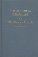 Marion County, Miss., Miscellaneous Records