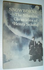 Snowborne, the Siberian Chronicles of Henry Schulz