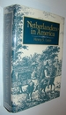 Netherlanders in America: Dutch Immigration to the United States and Canada, 1789-1950