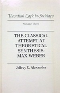Theoretical Logic in Sociology, Volume Three