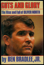 Guts and Glory:  the Rise and Fall of Oliver North