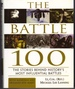 The Battle 100: the Stories Behind History's Most Influential Battles