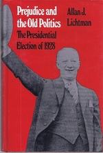 Prejudice and the Old Politics:  the Presidential Election of 1928