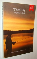 The Gilly:  a Flyfisherman's Guide