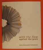 With the Flow, Against the Grain|Amenomori-Schmeisser, Keiko