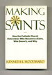 Making Saints: How the Catholic Church Determines Who Becomes a Saint, Who Doesn't, and Why-1st Edition/1st Printing